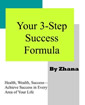 Achieving Success:  Your 3-Step Success Formula by Zhana