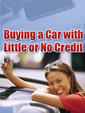 Buying A Car With Little To No Credit by Unknown