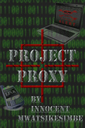 Project Proxy by Innocent Mwatsikesimbe